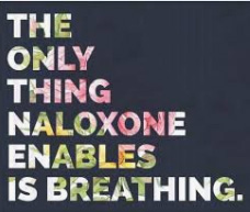 THE ONLY THING NALOXONE ENABLES IS BREATHING logo